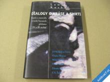 DIALOGY O KRÁSE A SMRTI Kuchař Lumír 1999 Brno