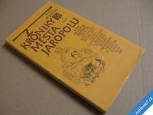 Z KRONIKY MĚSTA JAROPOLU Ščerbak Jurij 1981