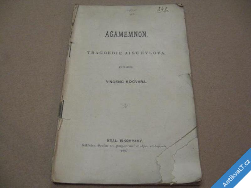 foto    AGAMEMNON TRAGOEDIE AISCHYLOVA 1897