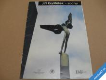 Jiří Kryštůfek sochy 1992