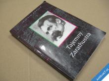 TAJEMNÝ ZARATHUSTRA / Nietzsche - životopis Köhler