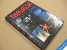 THALASA - Evropou v kapce vody Brát M. 2007