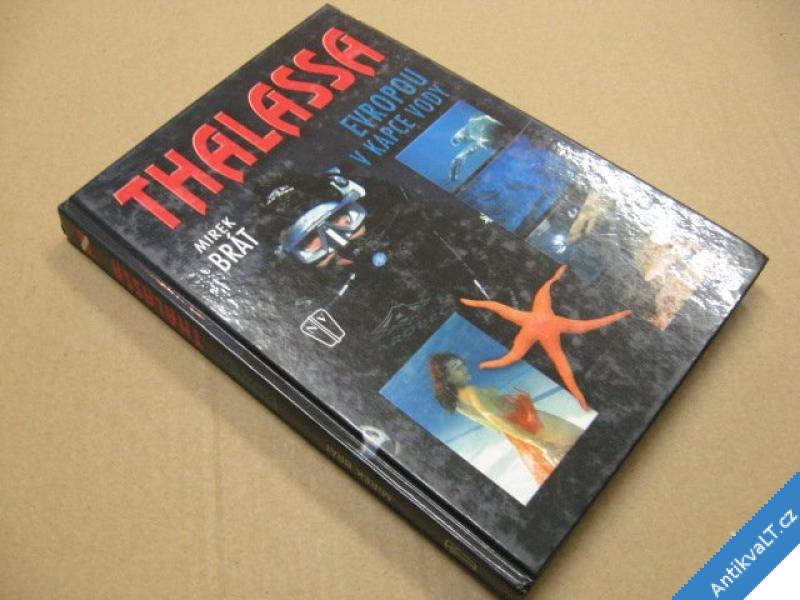 foto    THALASA - Evropou v kapce vody Brát M. 2007