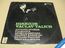 DIRIGUJE VÁCLAV TALICH Dvořák, Smetana, Wagner