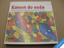 KÁMEN DO VODA antologie české naivní poezie 20. st