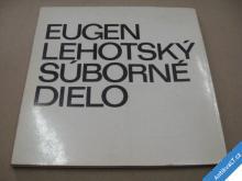 EUGEN HOSTOVSKÝ súborné dielo B. Bystrica 1975