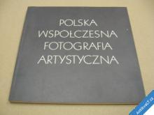 FOTOGRAFIA POLSKA WSPOLCZENSKA ARTYSYCZNA 1985