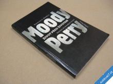 Moody, Perry ŽIVOT PŘED ŽIVOTEM 1992