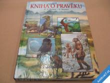 KNIHA O PRAVĚKU Špinar Z. V. Burian Zd. 1995
