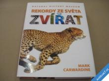 REKORDY ZE SVĚTA ZVÍŘAT Carwardine Mark 2010