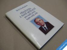 Gorbačov M. S. PŘESTAVBA A NOVÉ MYŠLENÍ... 1987
