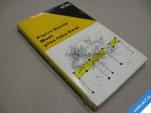 Boulle Pierre MOST PŘES ŘEKU KWAI 1966