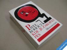 Kohout Pavel KDE JE ZAKOPÁN PES memoáromán 1990