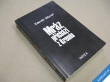 Mlynář Z. MRÁZ PŘICHÁZÍ Z KREMLU 1988 INDEX Köln