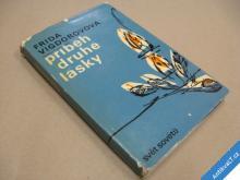 Vigdorovová Frida PŘÍBĚH DRUHÉ LÁSKY 1967
