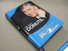 Donutil M. PTEJTE SE MĚ NA CO CHCETE... 2008