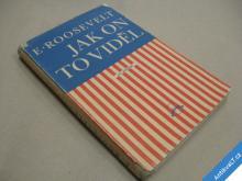 Roosevelt E. JAK ON TO VIDĚL 1948