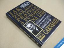 Carnegie JAK ZÍSKÁVAT PŘÁTELE A PŮSOBIT NA LIDI