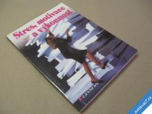 STRES, MOTIVACE A VÝKONNOST Mayerová M. 1997