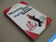 NENECHTE SEBOU MANIPULOVAT Nazare Aga I. 1999