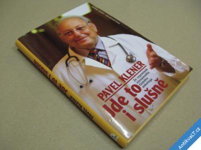 foto    Klener P. JDE TO I SLUŠNĚ vzpomínky onkologa 2008