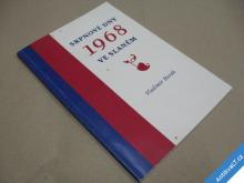 SRPNOVÉ DNY 1968 VE SLANÉM Horák V. 2008
