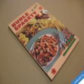 NUDLE, ŠPAGETY A SPOL. Pavla vaří zdravě 1999