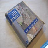 Ternerovi E. a E. STÁT IZRAEL malá země velkých problémů 1950