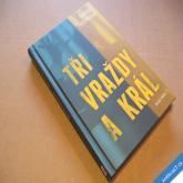 Fischerová D. TŘI VRAŽDY A KRÁL 2012