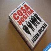 Dickie John COSA NOSTRA dějiny sicilské mafie 2009 nová kniha