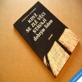 Kushner H. S. KDYŽ SE ZLÉ VĚCI STÁVAJÍ DOBRÝM LIDEM 1996