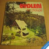 ČASOPIS BYDLENÍ 1982 bydlení na chalupě č. 589