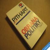 Pithart Petr OBRANA POLITIKY 1990
