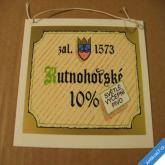 STARÁ CEDULKA KUTNOHORSKÉ PIVO 10  PLASTOVÁ 11 x 14 cm