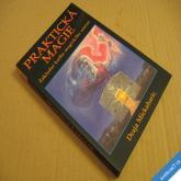 PRAKTICKÁ MAGIE základní kniha Mickaharic Draja 2001