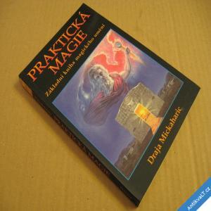 foto PRAKTICKÁ MAGIE základní kniha Mickaharic Draja 2001