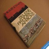 Hemingway Ernest ZELENÉ PAHORKY AFRICKÉ 1965