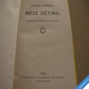 foto Přikryl O. MEZE DĚTIMA - HANÁCKY HRAČKE A PLAČKE  1922