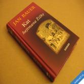 Bauer Jan KAT HEJTMANA ŽIŽKY historický thriller 2006