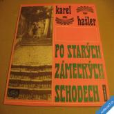 Hašler Karel PO STARÝCH ZÁMECKÝCH SCHODECH 1967 deska top