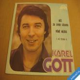 Karel Gott BĚŽ ZA SVOU LÁSKOU, VŮNĚ MLÉKA 1976 SP