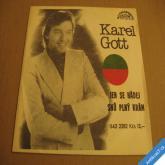 Karel Gott JEN SE HÁDEJ, SNŮ PLNÝ KRÁM 1979 SP