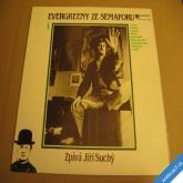 EVERGREENY ZE SEMAFORU 1 zpívá Jiří Suchý 1987