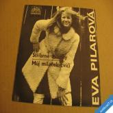 Pilarová Eva STŘÍBRNÉ ZVONKY, MŮJ MILÁČEK CVIČÍ 1971 SP 043 1245