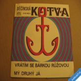 Chladil M. VRÁTÍM SE BÁRKOU RŮŽOVOU, MÝ DRUHÝ JÁ 1971 SP 043 1183