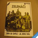 ZELENÁČI - DEN SE CHÝLÍ, JÁ JEDU DÁL 1974 SP stereo