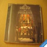 +++ Zich Karel & Spirituál Kvintet 2004 Columbia CD +++ rarita