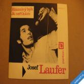 Laufer Josef BLÁZNIVÝ BÝK, JÁ NEŘÍKÁM 1968 SP 040112