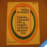 Viatrová J. SMŮLA NA PATÁCH, BALADA O SLADKÉ SUE.. 1969 SP 040239
