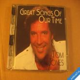 Jones Tom GREAT SONGS OF OUR TIME 1997 UK CD